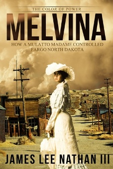 How A Mulatto Madame Came To Control Fargo North Dakota This Is Speculative Historical Fiction Based On The Real Melvina Massey Written With